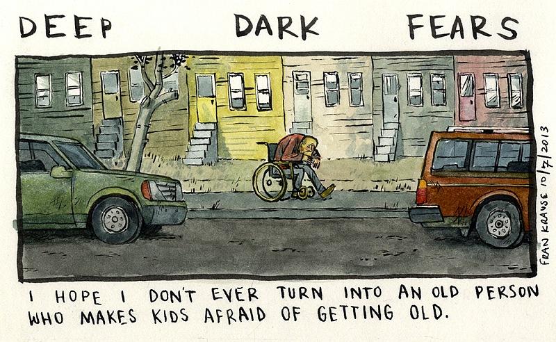 Mam nadzieję, że nigdy nie będę starcem, który będzie sprawiać, iż dzieci będą bać się starości.