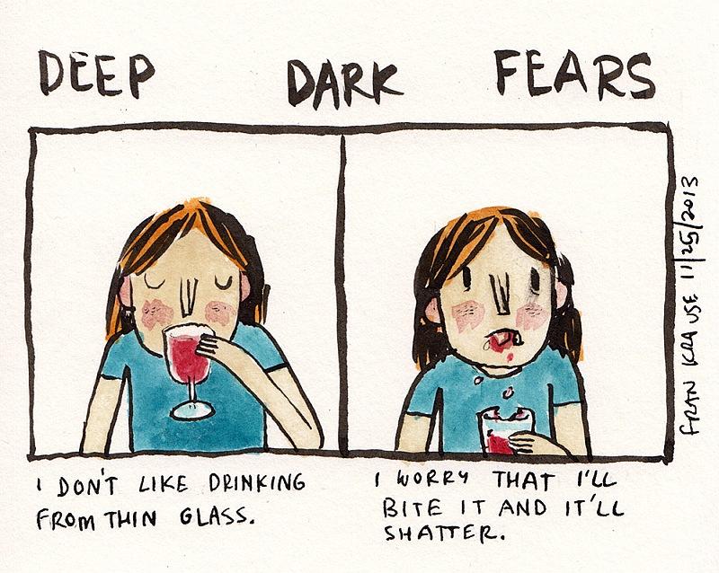 Nie lubię pić z kieliszków. Boje się, że nadgryzę ściankę i pęknie mi w ustach.