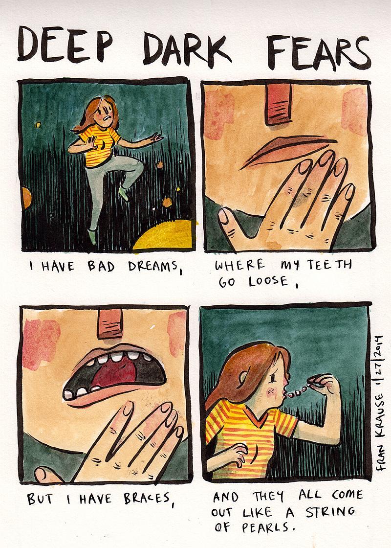Miewam złe sny, w których moje zęby się zaczynają się luzować i przez noszony na nich aparat, wypadną mi z ust niczym sznurek pereł.